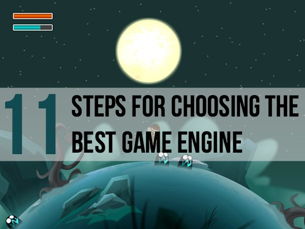 11 Steps for Choosing a Game Engine - Banner