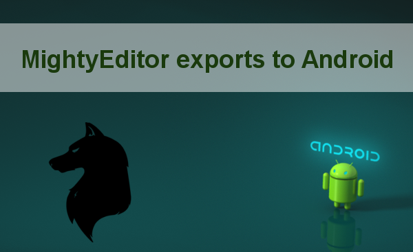 MIghtyEditor exports to Android HTML5 game